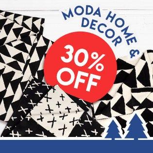 30% off Moda Home & Decor