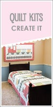 Quilt Kits - Create It