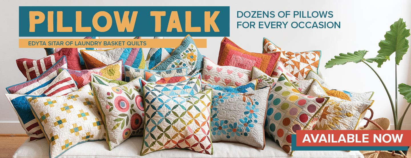 Pillow Talk Book by Edyta Sitar of Laundry Basket Quilts